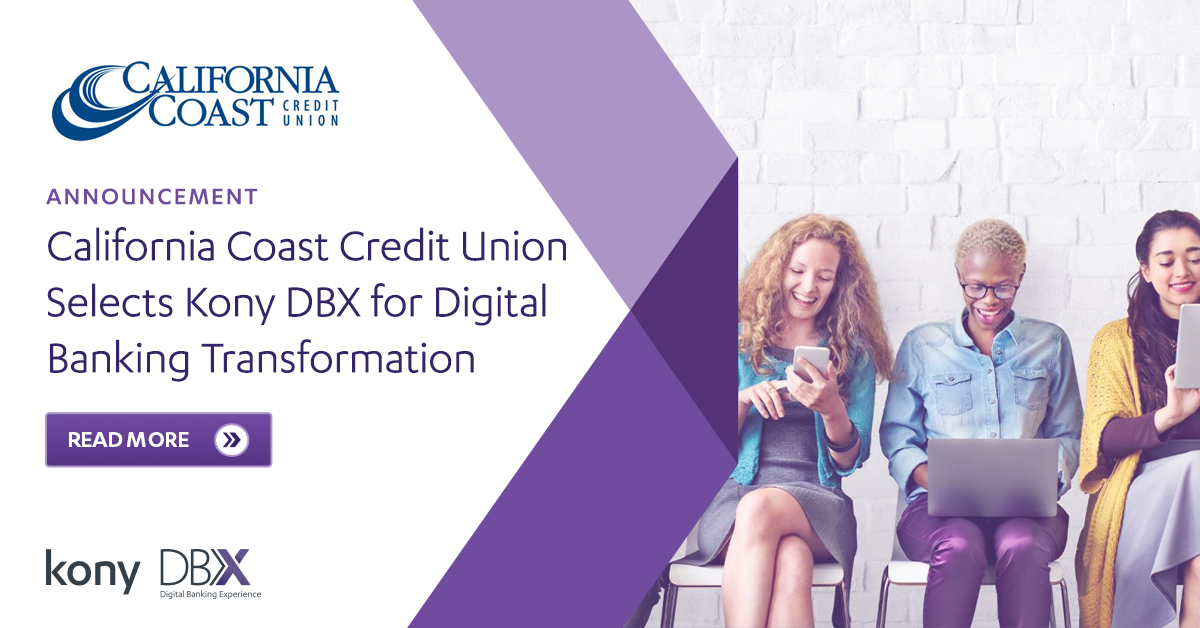 California Coast Credit Union Selects Kony DBX for Digital Banking Transformation